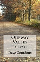 Ojibway Valley: a novel by Dave Gourdoux