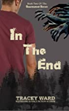 In the End by Tracey Ward