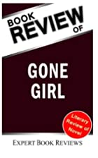 Gone Girl: by Gillian Flynn -- Review by…