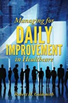 Managing for Daily Improvement in Healthcare…