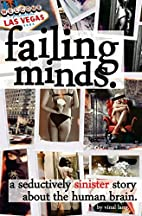 Failing Minds: A Seductively Sinister Story…