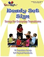 Ready Set Sign: Songs for Everyday…