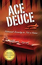 Ace Deuce: National Security is Not a Game…