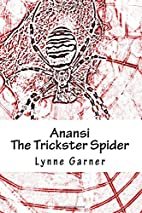 Anansi The Trickster Spider: Volumes One and…