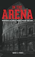 In The Arena: Reflections on Culture,…