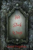 His Black Wings by Astrid Yrigollen