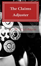 The Claims Adjuster (Volume 1) by A W…