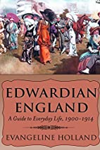 Edwardian England: A Guide to Everyday Life,…