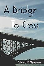 A Bridge to Cross (Throckmorton Family) by…