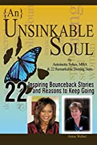 {An} Unsinkable Soul: Life as I Know It...…
