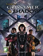 Lords of Gossamer & Shadow: Diceless…