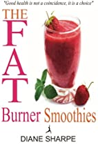 The Fat Burner Smoothies: The Recipe Book of…
