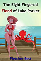 The Eight Fingered Fiend Of Lake Porker by…