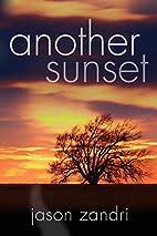 Another Sunset by Jason Zandri