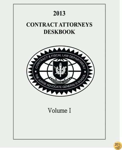Contract Attorneys Deskbook, 2013, Volume I: Volume Ia - Chapters 1-10