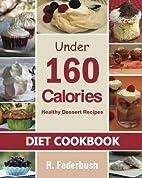 Diet Cookbook: Under 160 Calories-Healthy…