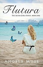 Flutura: The Alpha Girls Series, book one…