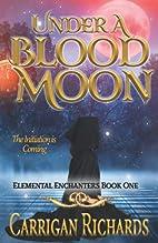 Under a Blood Moon (Elemental Enchanter…