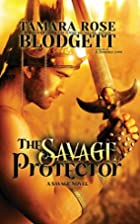 The Savage Protector (Savage, #5) by Tamara…