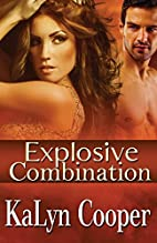 Explosive Combination by KaLyn Cooper