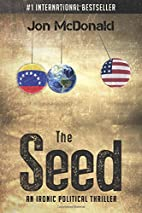 The Seed - An Ironic Political Thriller by…
