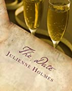 The Date by Ms. Julienne Ruth Holmes