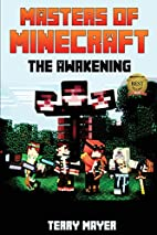 Masters of Minecraft: The Awakening by Terry…