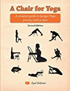 A Chair for Yoga: A complete guide to…