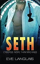 Seth (Cyborgs: More Than Machines Book 5) by…