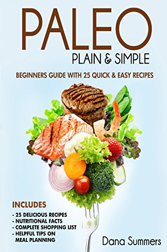 paleo-plain-simple-beginners-guide-with-25-quick-and-easy-recipes