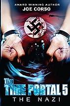 The Time Portal 5: The Nazi by Joe Corso
