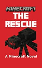 Minecraft: The Rescue - A Minecraft Novel by…
