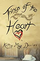 Things of the Heart by Kathy May Davies