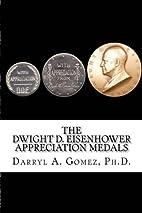 The Dwight D. Eisenhower Appreciation Medals…