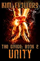 The Divide Book 2: Unity by Kim Flowers