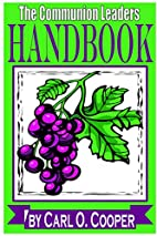 The Communion Leaders Handbook by Carl O.…