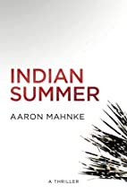 Indian Summer by Aaron Mahnke