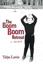 The Boom Boom Retreat: A Memoir by Talya…