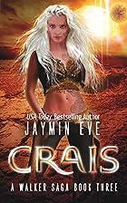 Crais (A Walker Saga Book 3) by Jaymin Eve