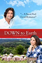 Down to Earth by Patricia PacJac Carroll