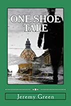 One Shoe Tale by Jeremy Green