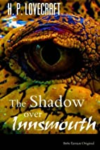 The Shadow Over Innsmouth by H. P. Lovecraft