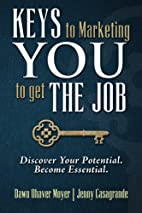 KEYS to Marketing YOU to get THE JOB:…