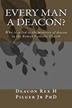 Every Man a Deacon: Who is called to…