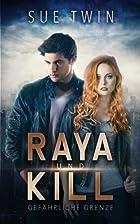 Raya und Kill - Gefährliche Grenze by Sue…