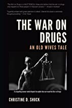 The War on Drugs: An Old Wives' Tale by…