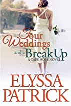 Four Weddings and a Break Up by Elyssa…