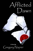Afflicted Dawn by Gregory Napier