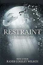 Restraint (The Revelation Series) (Volume 2)…