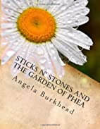 Sticks n' Stones and the Garden of Phea by…